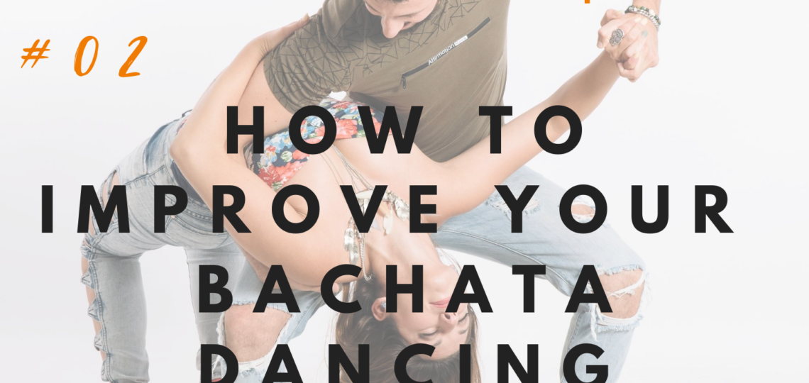 How to improve your bachata dancing